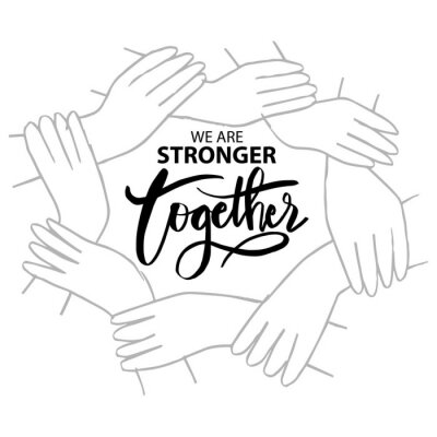 Quadro We are stronger together. Motivational quote.