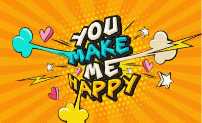 Quadro You make me happy Pop art funny comic words. Fashionable poster and banner. Social Media Connecting Blog Communication Content. Trendy color retro vintage illustration background comic book editable